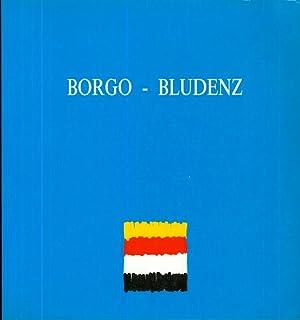 Borgo-Bludenz: pagine di un gemellaggio = Seiten
