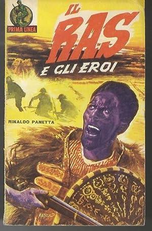 Il Ras e gli eroi.: Prima linea.: PANETTA, Rinaldo.