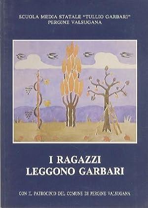 I ragazzi leggono Garbari: catalogo della mostra