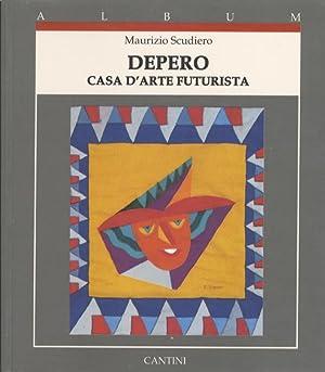 Depero: casa d arte futurista.: SCUDIERO, Maurizio.