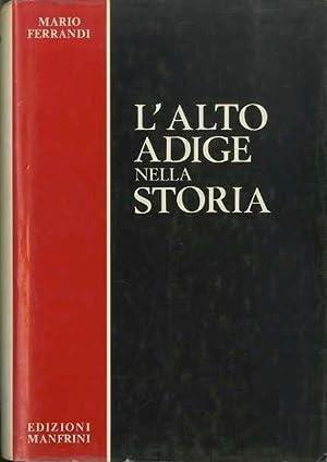 L'Alto Adige nella storia.: FERRANDI, Mario.