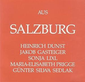 Aus Salzburg: Heinrich Dunst, Jakob Gasteiger, Sonja: GRIMMER, Dietgard.