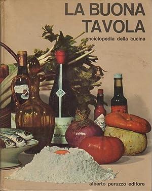La buona tavola: enciclopedia della cucina.