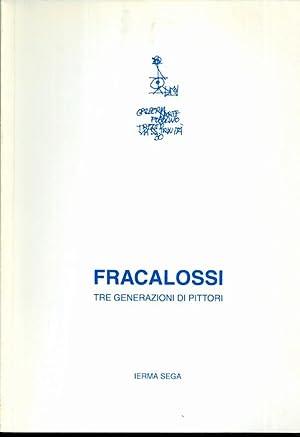 Fracalossi: tre generazioni di pittori.: SEGA, Ierma.