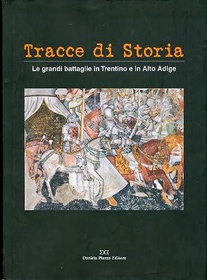 Tracce di storia: le grandi battaglie in: MARZATICO, Franco -