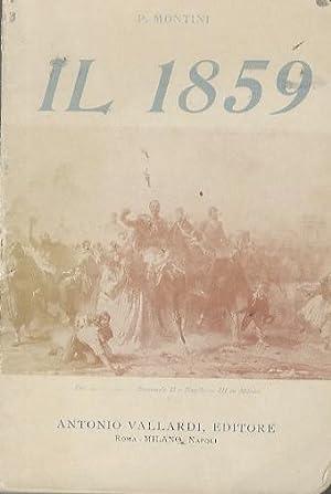 Il 1859: vicende storiche dell�anno memorando narrate: MONTINI, P.
