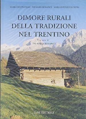 Dimore rurali della tradizione nel Trentino.: Fotografie Alberto Bonapace e Marco Giani; ...