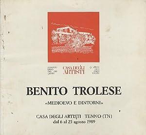 Benito Trolese: medioevo e dintorni.