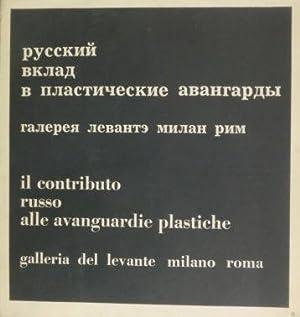 Il contributo russo alle avanguardie plastiche -: BELLOLI, Carlo.
