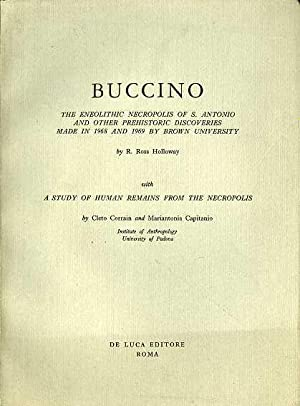 Buccino: the eneolitic necropolis of S. Antonio and other prehistoric discoveries made in 1968 and ...