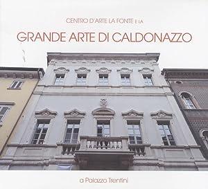 Centro d'Arte La Fonte e la grande arte di Caldonazzo: a palazzo Trentini.: PERINELLI, Waimer.