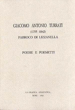 Giacomo Antonio Turrati (1755-1842) parroco di Lizzanella: poesie e poemetti.: TURRATI, Giacomo ...