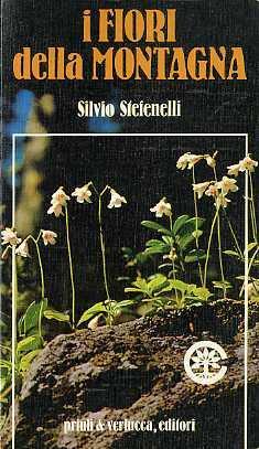 I fiori della montagna.: VII edizione.: STEFENELLI, Silvio.