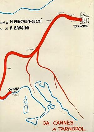 Da Cannes a Tarnopol: diario di viaggio e prigionia.: Disegni di Michelangelo Perghem Gelmi; ...