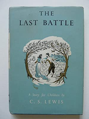 The Chronicles of Narnia: The Last Battle: C. S. Lewis