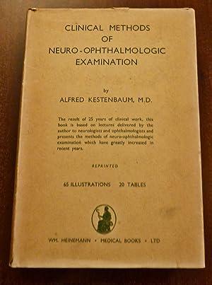 Clinical Methods of Neuro-Ophthamologic Examination, Alfred Kestenbaum,: Alfred Kestenbaum