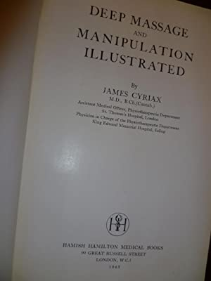 Deep massage and manipulation illustrated First Edition: Cyriax, James Henry