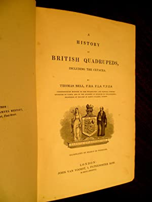 A HISTORY Of BRITISH QUADRUPEDS, Including the: Bell, Thomas. [Natural