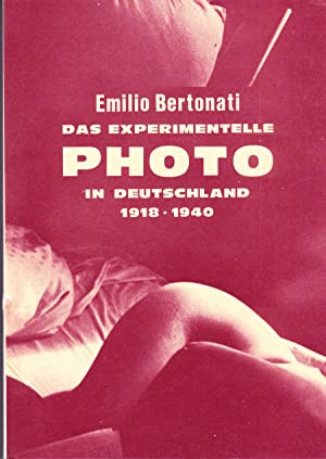 Das experimentelle Photo in Deutschland 1918-1940