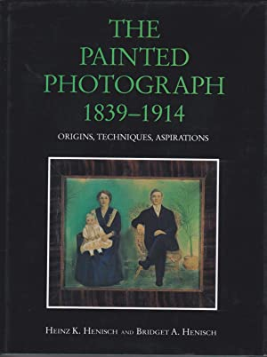 The painted photograph 1839-1914. Origins, techniques, aspirations
