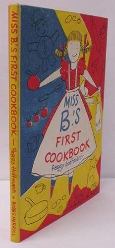 Miss B.'s First Cookbook: Hoffman, Peggy