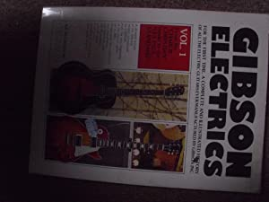 Gibson Electrics- volume 1-from the charlie christian model to the les paul standard (a first ...