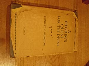 A PILGRIM'S QUEST FOR THE DIVINE (AN AUTHOR INSCRIBED FIRST PRINTING): CONWAY OF ALLINGTON