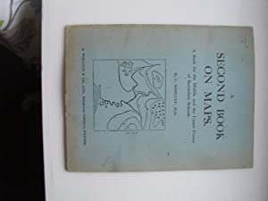 A SECOND BOOK ON MAPS-a book for the middle and the upper forms of secondary schools (1948 ...
