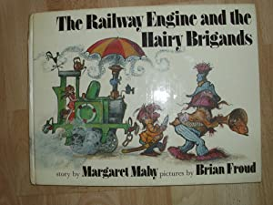 The Railway Engine and the Hairy Brigands (A FIRST PRINTING INSCRIBED BY MARGARET MAHY): MARGARET ...