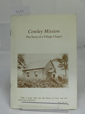 Cowley Mission: The Story of a Village Chapel