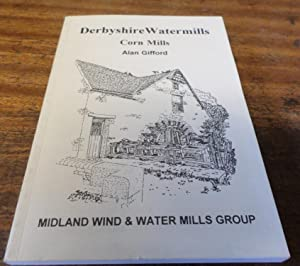 Derbyshire Watermills: Corn Mills (Signed)