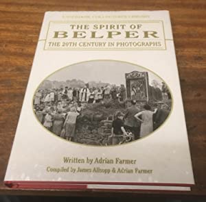 The Spirit of Belper: The 20th Century in Photographs (Signed Copy)