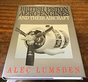 British Piston Aero Engines and Their Aircraft
