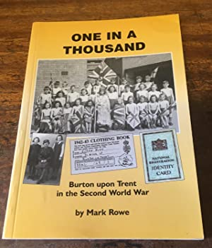 One in a Thousand: Burton upon Trent in the Second World War