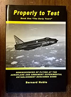 Properly to Test: Early Years & The Golden Era: Bk. 1 & Bk. 2 Reminiscences of Flying at the Aero...