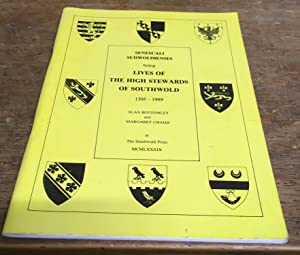 Senescali Sudwoldienses: Being Lives of the High Stewards of Southwold, 1505-1989 (Signed Copy)