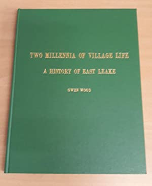 Two Millennia Of Village Life. A History Of East Leake. East Leake Parish Council Centenary 1895 ...