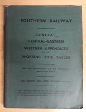Southern railway - General Appendix to the Working Time Tables 26th March, 1934 until further not...