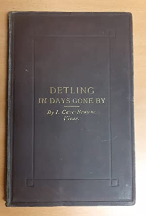 Detling in Days Gone By or the History of the Parish