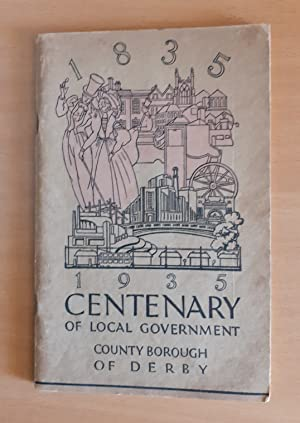 DERBY 1835-1935 Centenary of Local Government County Borough of Derby