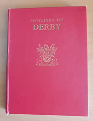 Spotight on Derby: The official handbook of the county borough
