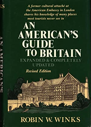AN AMERICAN'S GUIDE TO BRITAIN ~Expanded & Completely Updated: WINKS, Robin W.