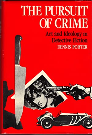 THE PURSUIT OF CRIME ~Art and Ideology: PORTER, Dennis