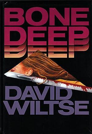 BONE DEEP: WILTSE, David