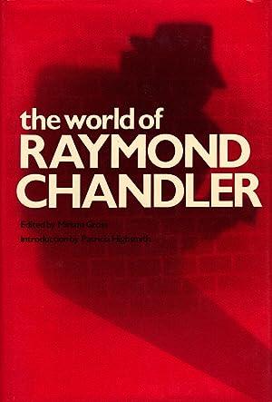 THE WORLD OF RAYMOND CHANDLER: GROSS, Miriam ~Edited By