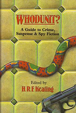 WHODUNIT? ~A Guide to Crime, Suspense & Spy Fiction: KEATING, H.R.F.
