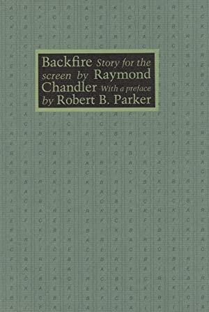 BACKFIRE ~Story for the Screen with a Preface By Robert B. Parker: CHANDLER, Raymond