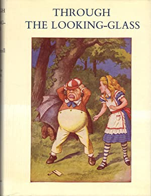 THROUGH THE LOOKING GLASS and What Alice Found There: CARROLL, Lewis
