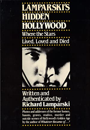 LAMPARSKI'S HIDDEN HOLLYWOOD ~ Where the Stars Lived, Loved and Died: LAMPARSKI, Richard