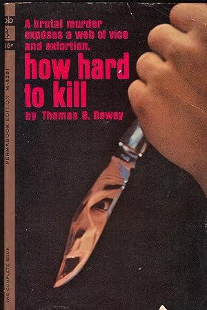 HOW HARD TO KILL: DEWEY, Thomas B.